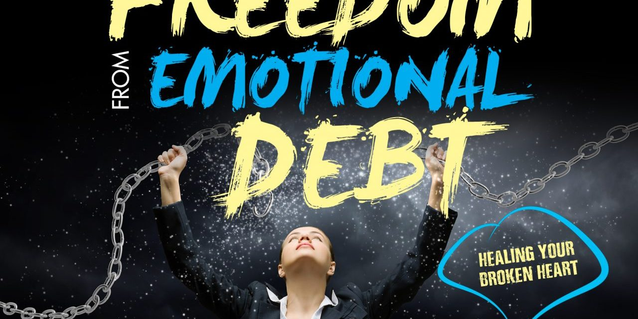Freedom From Emotional Debt